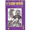 PWM Woźny Michał - W krainie melodii 1. Zbiór ulubionych utworów w łatwym układzie na fortepian